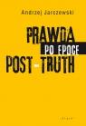 Prawda po epoce POST-TRUTH Jarczewski Andrzej