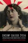 Chcemy całego życia. Antologia polskich tekstów feministycznych z lat Górnicka-Boratyńska Aneta