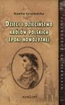 Dzieci i dzieciństwo królów polskich epoki nowożytnej