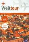Welttour Podręcznik z repetytorium maturalnym Matura 2015 + 2CD Szkoła Mróz-Dwornikowska Sylwia