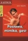 Postawa mimika gest Tkaczyk Lech