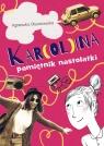 Kar(ol)ina Pamiętnik nastolatki Agnieszka Olszanowska
