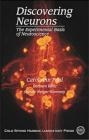 Discovering Neurons Experimental Basis of Neuroscience Carol Paul