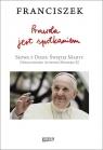 Prawda jest spotkaniem Papież Franciszek