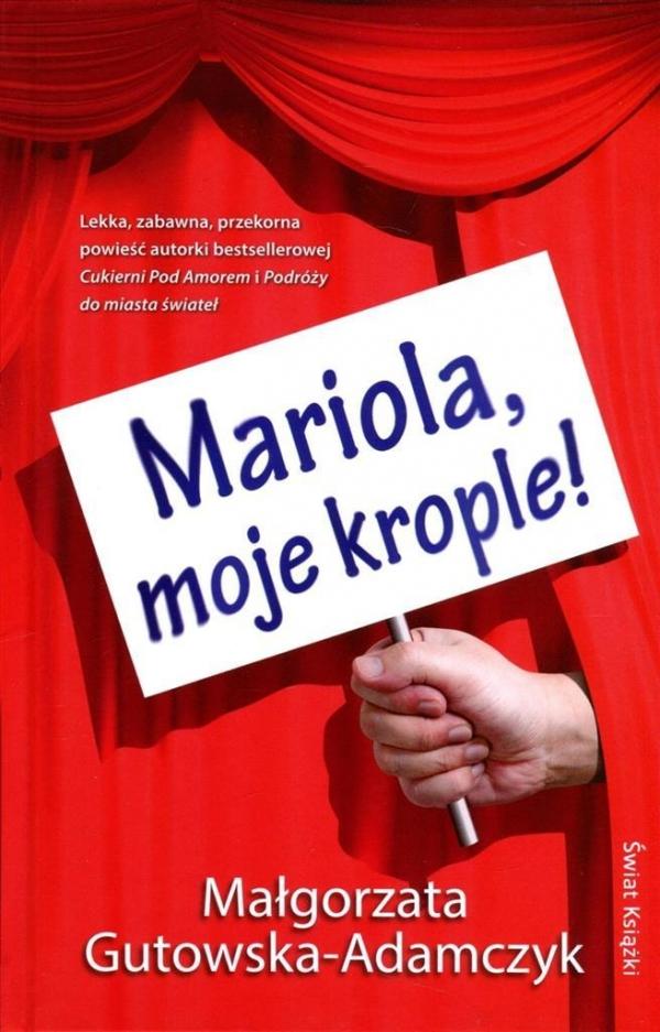 Mariola, moje krople! Małgorzata Gutowska-Adamczyk