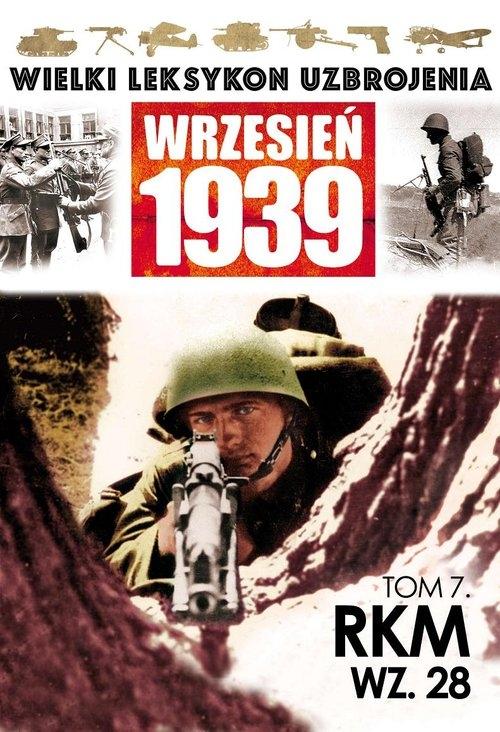 Wielki Leksykon Uzbrojenia Wrzesień 1939 Tom 7 RKM wz.28
