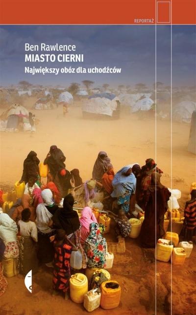 Miasto cierni. Największy obóz dla uchodźców (Uszkodzona okładka) Ben Rawlence