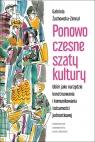 Ponowoczesne szaty kultury Ubiór jako narzędzie konstruowania i Żuchowska-Zimnal Gabriela