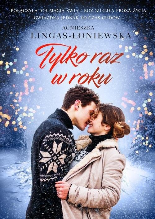 Tylko raz w roku Lingas-Łoniewska Agnieszka