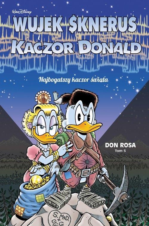 Wujek Sknerus i Kaczor Donald – Najbogatszy kaczor świata. Tom 5