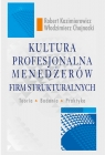 Kultura profesjonalna menedżerów firm strukturalnych