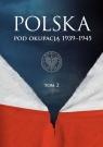 Polska pod okupacją 1939-1945 Tom 2