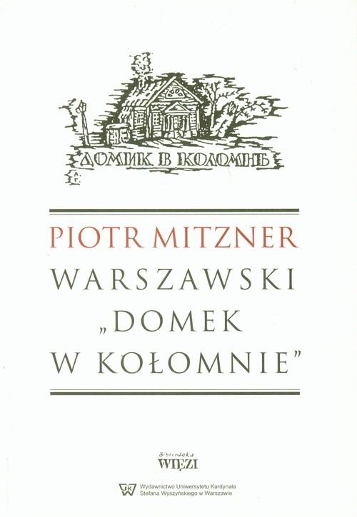Warszawski Domek w Kołomnie Mitzner Piotr