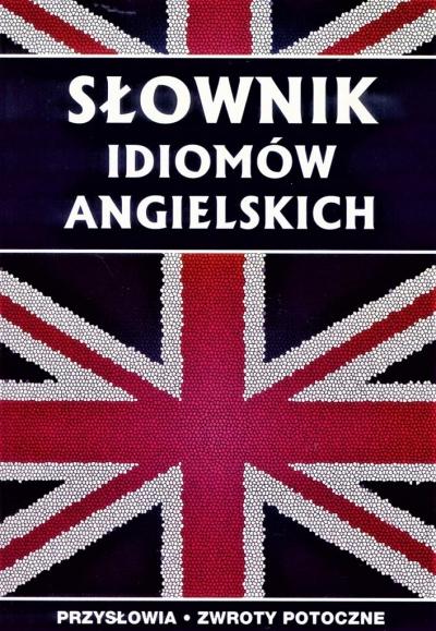 Słownik idiomów angielskich Strzeszewska Anna