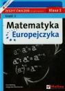 Matematyka Europejczyka 3 Zeszyt ćwiczeń Część 2