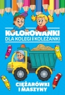 Kolorowanki dla kolegi i koleżanki Ciężarówki i maszyny