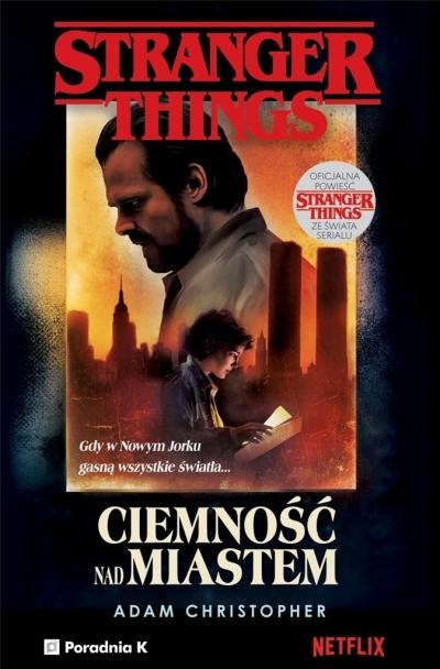 Stranger Things Ciemność nad miastem Adam Christopher