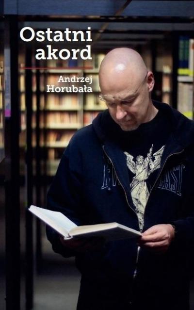 Ostatni akord Andrzej Horubała