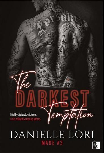 The Darkest Temptation. Seria Made. Tom 3 Danielle Lori