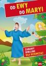 Od Ewy do Maryi Zabawy biblijne dla dziewcząt