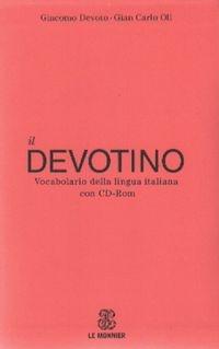 Devotino Vocabolario della lingua italiana con CD Devoto Giacomo