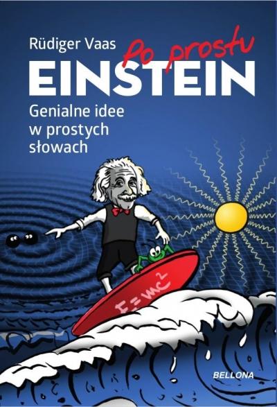 Po prostu Einstein. Rdiger Vaas, Magdalena Jałowiec
