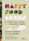 Happy food green. O roślinnej diecie i szczęśliwym życiu Ekstedt Niklas,Ennart Henrik