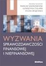 Wyzwania sprawozdawczości finansowej i niefinansowej (red.) Andrzejewski Mariusz, Chłapek Katarzyna, Krajewska Sylwia
