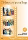 Obdarowani przez Boga 5 Podręcznik Drogi przymierza