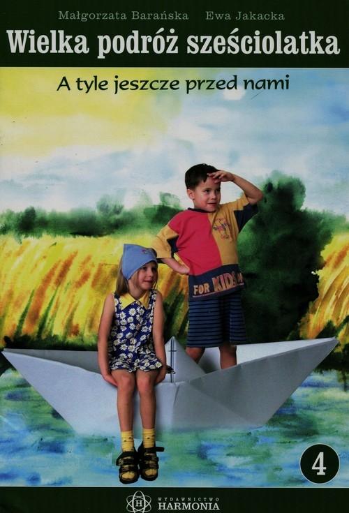 Wielka podróż sześciolatka 4 Barańska Małgorzata, Jakacka Ewa