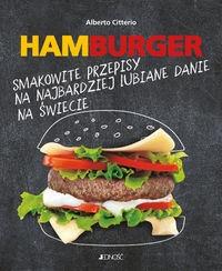 Hamburger Smakowite przepisy na najbardziej lubiane danie na świecie Citterio Alberto