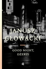 Good night, Dżerzi Janusz Głowacki