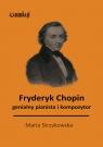 Fryderyk Chopin genialny kompozytor i pianista