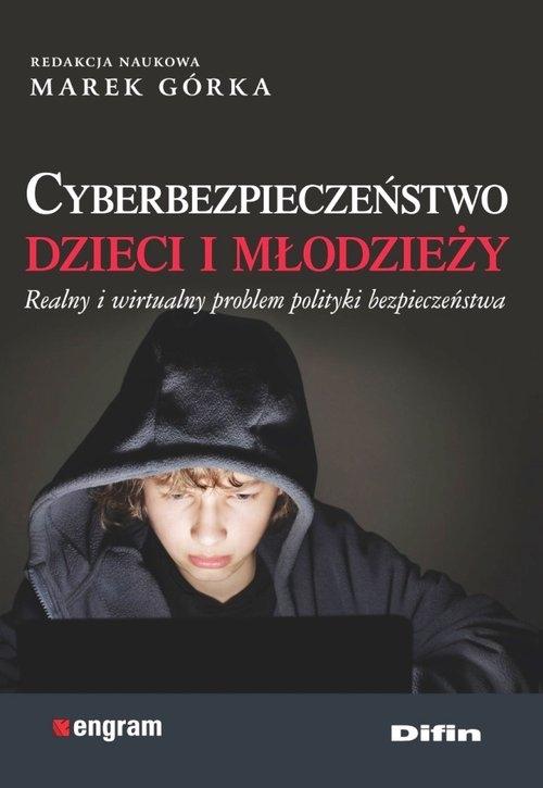 Cyberbezpieczeństwo dzieci i młodzieży Górka Marek redakcja naukowa