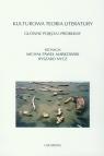 Kulturowa teoria literatury Główne pojęcia i problemy