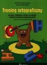 Trening ortograficzny do pracy z dzieckiem w domu na lekcjach i zajęciach korekcyjno-kompensacyjnych