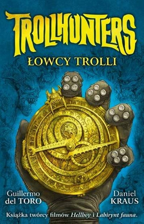 Trollhunters Łowcy trolli Del Toro Guillermo, Kraus Daniel