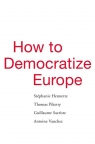 How to Democratize Europe Piketty Thomas