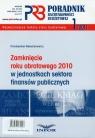 Poradnik rachunkowości budżetowej 2011/01 Zamknięcie roku obrotowego Walentynowicz Przemysław