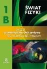 Świat fizyki 1B Zeszyt przedmiotowo-ćwiczeniowy Gimnazjum Rozenbajgier Maria, Rozenbajgier Ryszard, Godlewska Małgorzata, Szot-Gawlik Danuta
