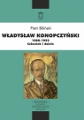 Władysław Konopczyński 1880-1952 Człowiek i dzieło