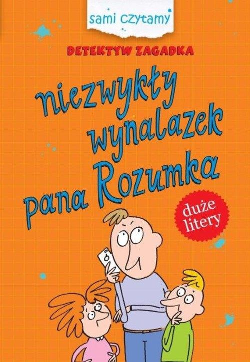 Detektyw Zagadka Niezwykły wynalazek pana Rozumka Czarkowska Iwona