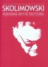 SkolimowskiPrzewodnik Krytyki Politycznej