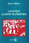 Legendy ludów Mandżurii Tulisow Jerzy