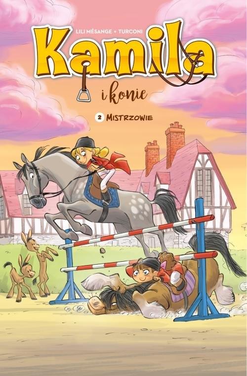 Komiksy są super! Kamila i Konie. Mistrzowie. Tom 2