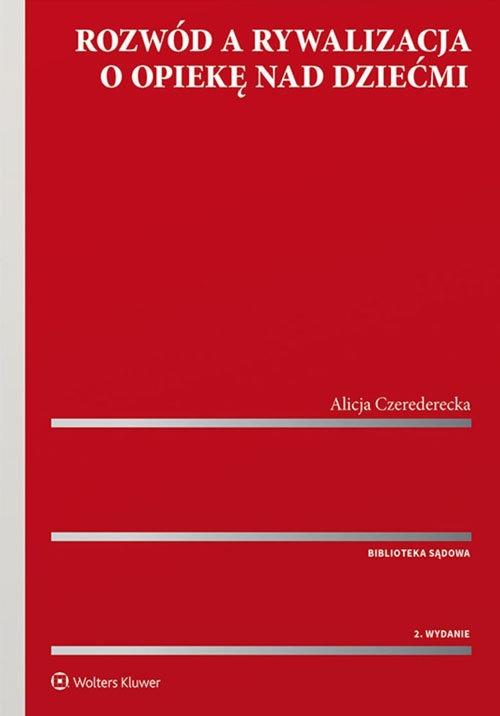 Rozwód a rywalizacja o opiekę nad dziećmi Czerederecka Alicja