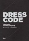 Dress Code Tajemnice męskiej elegancji