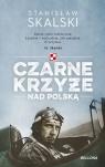 Czarne krzyże nad Polską (wydanie pocketowe) Stanisław Skalski