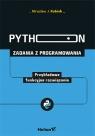 Python. Zadania z programowania. Przykładowe funkcyjne rozwiązania Kubiak Mirosław J.