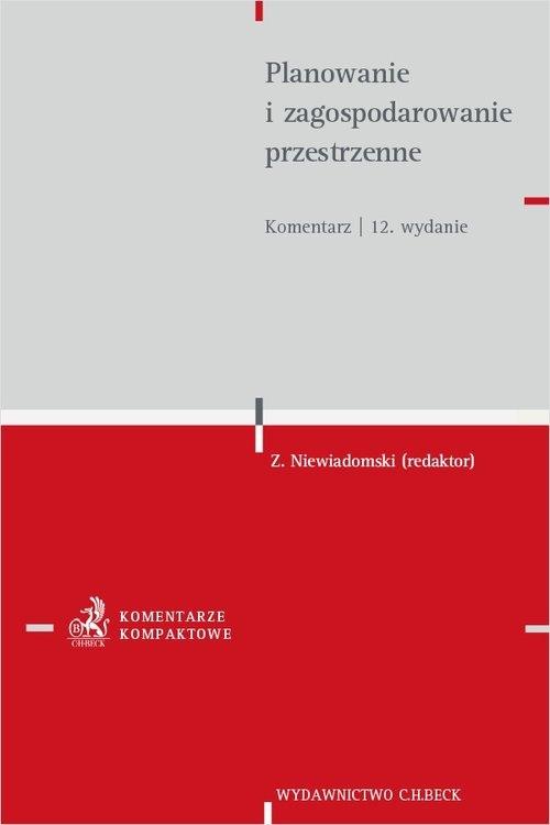 Planowanie i zagospodarowanie przestrzenne. Komentarz Niewiadomski Zygmunt (red.)